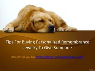 Tips For Buying Personalized Remembrance Jewelry To Give Someone