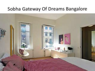 Sobha Gateway of Dreams Luxurious Apartments at Bangalore call@  91 9945638302