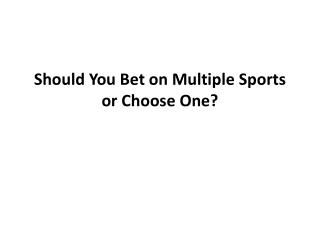 Should You Bet on Multiple Sports or Choose One