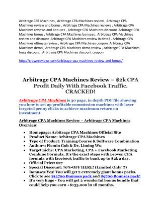 Arbitrage CPA Machines review and $26,900 bonus - awesome!