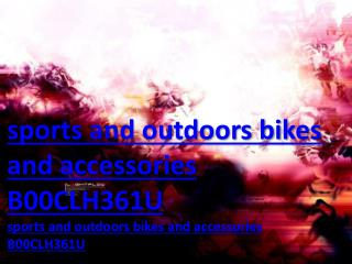 sports and outdoors bikes and accessories B00CLH361U