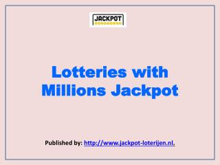 Jackpot Loterijen-Lotteries with Millions Jackpot