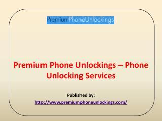 Premium Phone Unlockings-Phone Unlocking Services