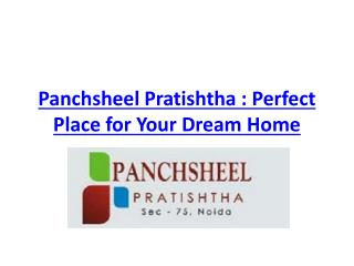 Panchsheel Pratishtha : Perfect Place for Your Dream Home