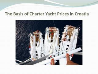 The Basis of Charter Yacht Prices in Croatia