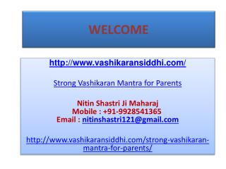 Strong Vashikaran Mantra for Parents--- 91-9928541365