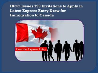 IRCC Issues 799 Invitations to Apply in Latest Express Entry Draw for Immigration to Canada