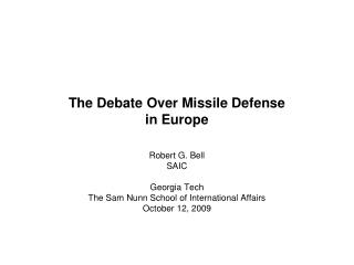 The Debate Over Missile Defense in Europe