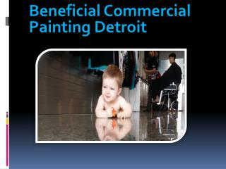 Beneficial Commercial Painting Detroit