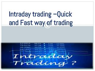 Intraday trading –Quick and Fast way of trading