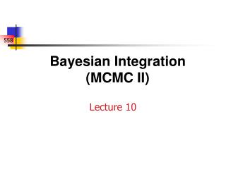 Bayesian Integration MCMC II