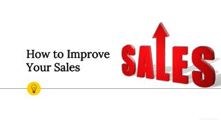 How to Improve sales - Basics and Advance Techniques