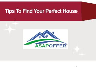 Tips to find your perfect house