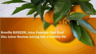 Breville BJE820XL Juice Fountain Duo Dual Disc Juicer Review-Juicing into a healthy life