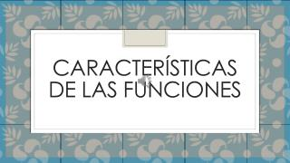CARACTERISTICAS DE FUNCIONES