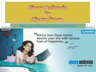 Ajnara Ambrosia Is Perfect Planning