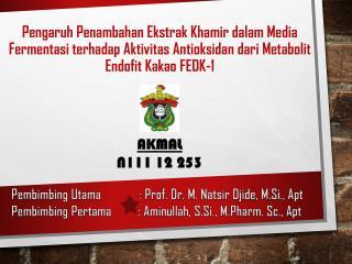 Pengaruh Penambahan Ekstrak Khamir dalam Media Fermentasi terhadap Aktivitas Antioksidan dari Metabolit Endofit Kakao FE