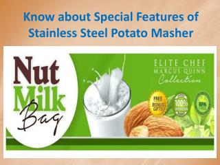 Know about Special Features of Stainless Steel Potato Masher