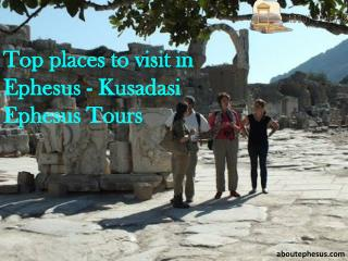 Top places to visit in Ephesus - Kusadasi Ephesus Tours