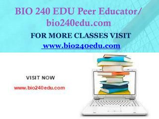 BIO 240 EDU Peer Educator/ bio240edu.com