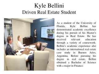 Kyle Bellini Driven Real Estate Student
