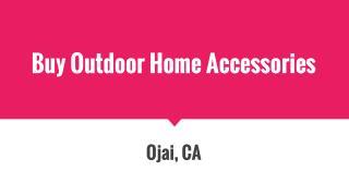 Buy Outdoor Home Accessories
