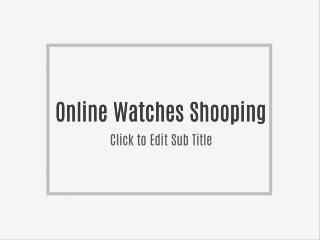 Online Watch Shopping