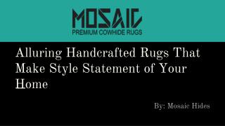 Alluring Handcrafted Rugs That Make Style Statement of Your Home