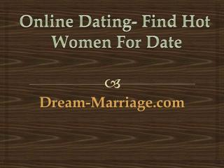 Online dating  - find hot women for date