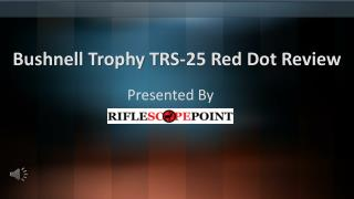 Bushnell Trophy TRS-25 Red Dot Review