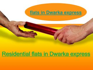 Residential flats in Dwarka express