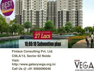 Galaxy Vega Noida Extension Call@ 9560090046