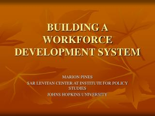 BUILDING A WORKFORCE DEVELOPMENT SYSTEM