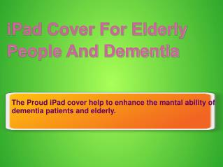 iPad Cover For Elderly People And Dementia