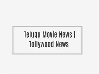 Telugu Movie News | Tollywood News |Telugu Movie Updates |Telugu Movie Reviews