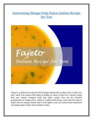 Interesting Mango Pulp Fajeto Indian Recipe for You