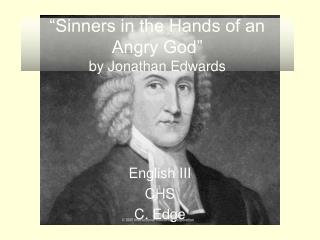 Sinners in the Hands of an Angry God  by Jonathan Edwards