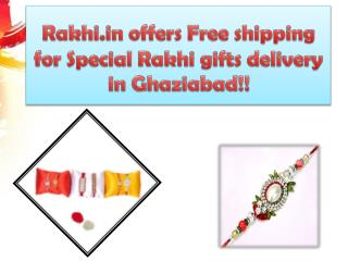 Rakhi.in offers Free shipping for Special Rakhi gifts delivery in Ghaziabad!!