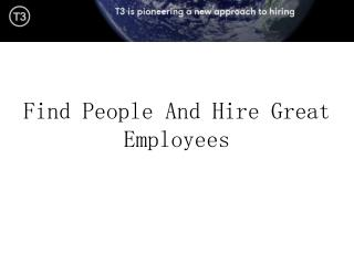 Find People And Hire Great Employees
