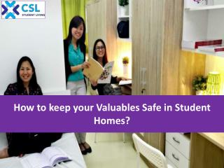 How to keep your Valuables Safe in Student Homes?