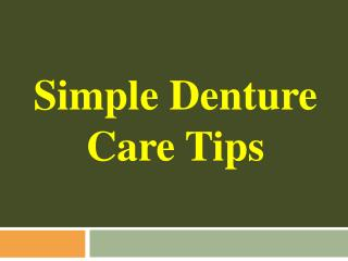 Simple Denture Care Tips