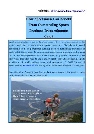 How Sportsmen Can Benefit From Outstanding Sports Products From Adamant Gear?