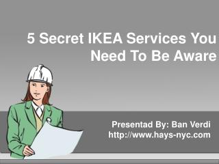 5 Secret IKEA Services You Need To Be Aware Of!