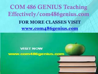 COM 486 GENIUS Teaching Effectively/com486genius.com