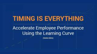 Accelerate Employee Performance Using the Learning Curve