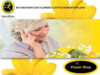 BUY MOTHER'S DAY FLOWERS & GIFTS FROM INTERFLORA