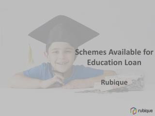 Schemes Available for Education Loan - Rubique