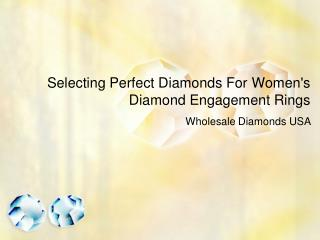 Selecting Perfect Diamonds for Womens Diamond Engagement Rings