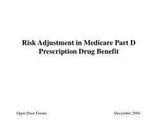 Risk Adjustment in Medicare Part D Prescription Drug Benefit