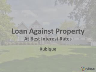 Loans Against Property - Rubique